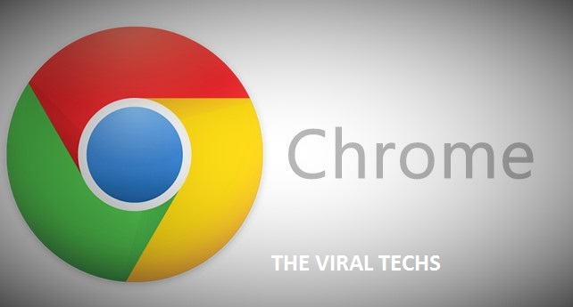 google chrome the viral techs